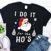 i do it for the hos shirt
