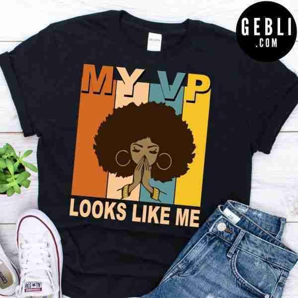My VP looks like me melanin shirt