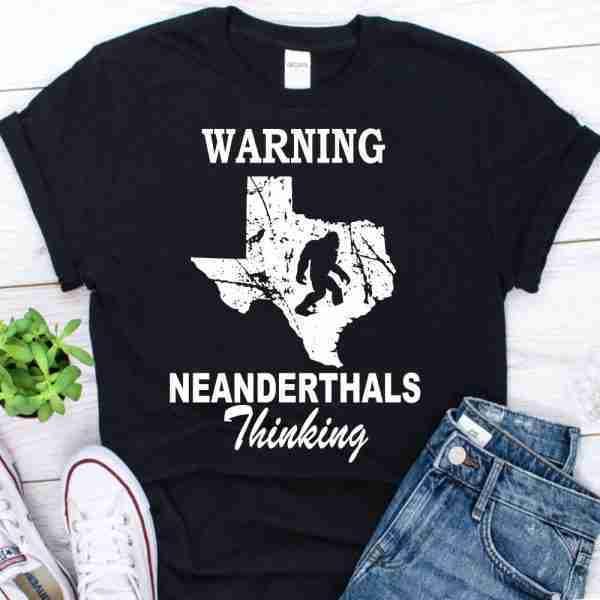 texas neanderthal thinking shirt