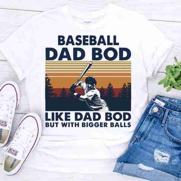 Baseball Dad Bod Like Dad Bod But With Bigger Balls shirt