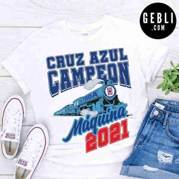 Cruz Azul Campeon 2021 a toda Maquina shirt